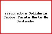 <i>aseguradora Solidaria Caobos Cucuta Norte De Santander</i>
