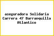 <i>aseguradora Solidaria Carrera 47 Barranquilla Atlantico</i>