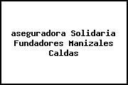 <i>aseguradora Solidaria Fundadores Manizales Caldas</i>
