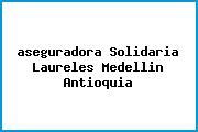 <i>aseguradora Solidaria Laureles Medellin Antioquia</i>