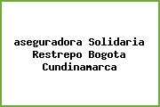 <i>aseguradora Solidaria Restrepo Bogota Cundinamarca</i>