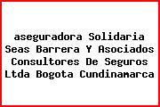 <i>aseguradora Solidaria Seas Barrera Y Asociados Consultores De Seguros Ltda Bogota Cundinamarca</i>