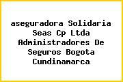 <i>aseguradora Solidaria Seas Cp Ltda Administradores De Seguros Bogota Cundinamarca</i>