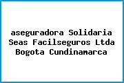 <i>aseguradora Solidaria Seas Facilseguros Ltda Bogota Cundinamarca</i>