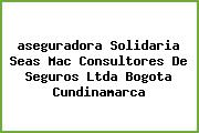 <i>aseguradora Solidaria Seas Mac Consultores De Seguros Ltda Bogota Cundinamarca</i>