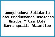<i>aseguradora Solidaria Seas Productores Asesores Unidos Y Cia Ltda Barranquilla Atlantico</i>