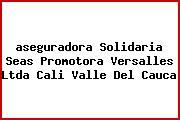 <i>aseguradora Solidaria Seas Promotora Versalles Ltda Cali Valle Del Cauca</i>