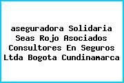 <i>aseguradora Solidaria Seas Rojo Asociados Consultores En Seguros Ltda Bogota Cundinamarca</i>