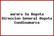<i>aurora Sa Bogota Direccion General Bogota Cundinamarca</i>