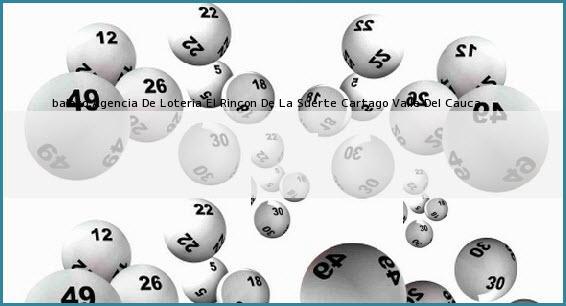<b>baloto Agencia De Loteria El Rincon De La Suerte</b> Cartago Valle Del Cauca