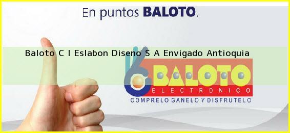 Baloto C I Eslabon Diseno S A Envigado Antioquia