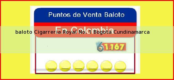 <b>baloto Cigarreria Royal No. 1</b> Bogota Cundinamarca