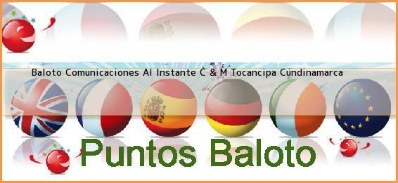 Baloto Comunicaciones Al Instante C & M Tocancipa Cundinamarca