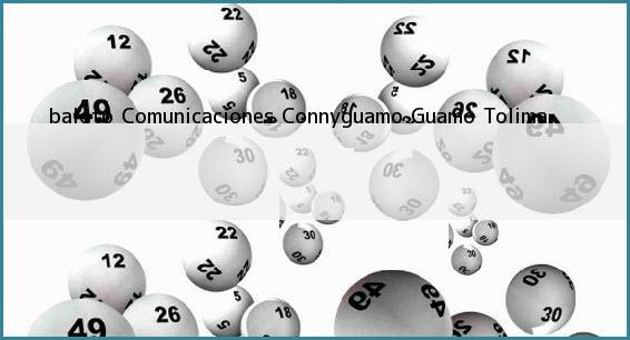 <b>baloto Comunicaciones Connyguamo</b> Guamo Tolima