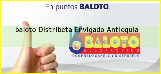<b>baloto Distribeta</b> Envigado Antioquia