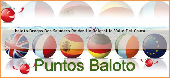<b>baloto Drogas Don Saludero Roldanillo</b> Roldanillo Valle Del Cauca