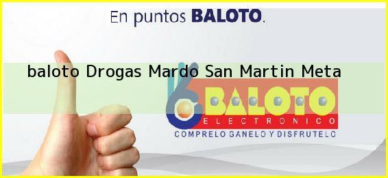 <b>baloto Drogas Mardo</b> San Martin Meta