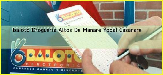 <b>baloto Drogueria Altos De Manare</b> Yopal Casanare