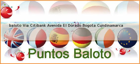 <b>baloto Via Citibank Avenida El Dorado</b> Bogota Cundinamarca