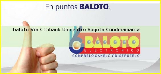 <b>baloto Via Citibank Unicentro</b> Bogota Cundinamarca