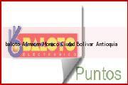 Teléfono y Dirección Baloto, Almacen Monaco, Ciudad Bolivar, Antioquia
