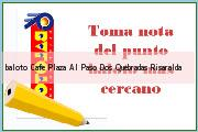 Teléfono y Dirección Baloto, Cafe Plaza Al Paso, Dos Quebradas, Risaralda