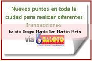 Teléfono y Dirección Baloto, Drogas Mardo, San Martín , Meta