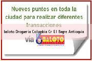 Teléfono y Dirección Baloto, Drogueria Colombia Cr, El Bagre, Antioquia