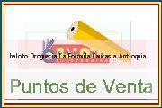 Teléfono y Dirección Baloto, Drogueria La Formula, Caucasia, Antioquia