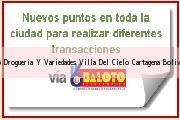 Teléfono y Dirección Baloto, Drogueria Y Variedades Villa Del Cielo, Cartagena, Bolivar