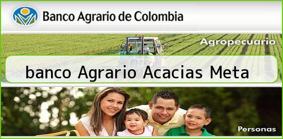 <b>banco Agrario Acacias Meta</b>