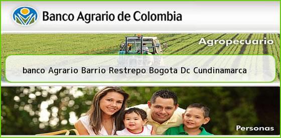 <b>banco Agrario Barrio Restrepo Bogota Dc Cundinamarca</b>
