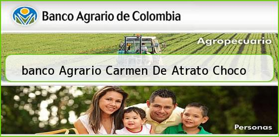 <b>banco Agrario Carmen De Atrato Choco</b>