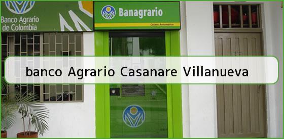 <b>banco Agrario Casanare Villanueva</b>