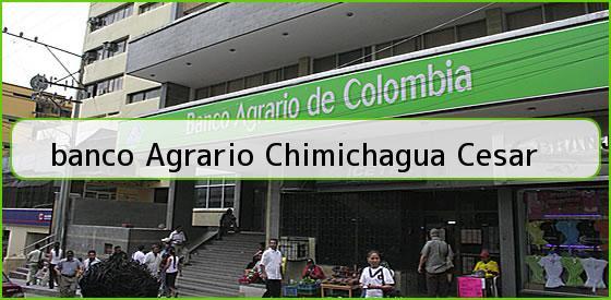 <b>banco Agrario Chimichagua Cesar</b>