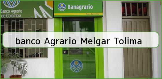 <b>banco Agrario Melgar Tolima</b>