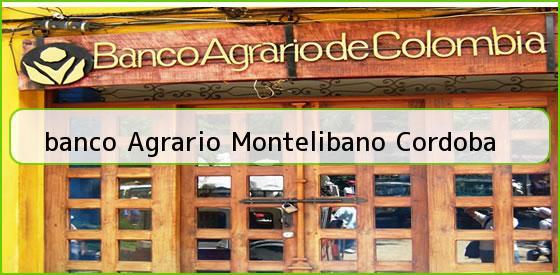 <b>banco Agrario Montelibano Cordoba</b>