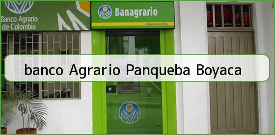 <b>banco Agrario Panqueba Boyaca</b>
