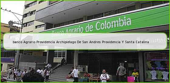<b>banco Agrario Providencia Archipielago De San Andres Providencia Y Santa Catalina</b>