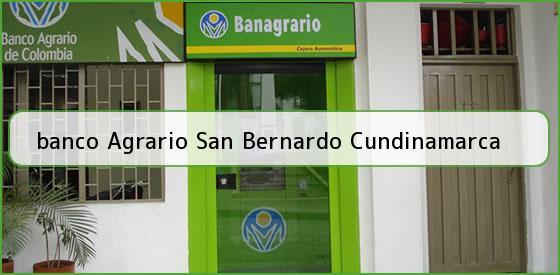 <b>banco Agrario San Bernardo Cundinamarca</b>