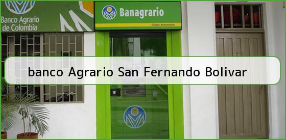 <b>banco Agrario San Fernando Bolivar</b>