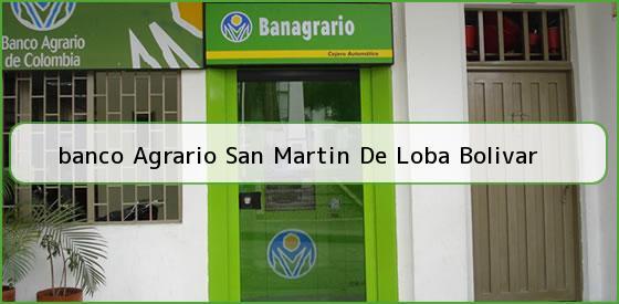 <b>banco Agrario San Martin De Loba Bolivar</b>
