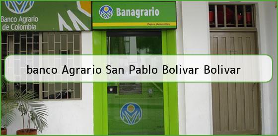 <b>banco Agrario San Pablo Bolivar Bolivar</b>