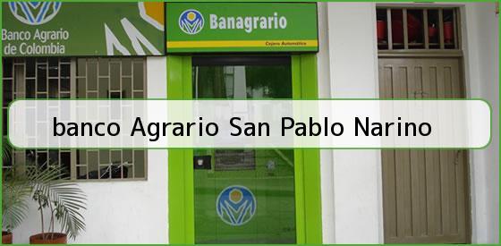 <b>banco Agrario San Pablo Narino</b>