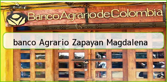 <b>banco Agrario Zapayan Magdalena</b>