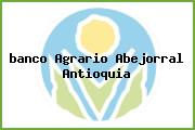 <i>banco Agrario Abejorral Antioquia</i>