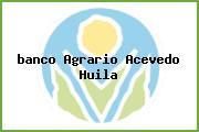 <i>banco Agrario Acevedo Huila</i>