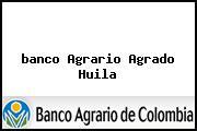 <i>banco Agrario Agrado Huila</i>