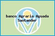 <i>banco Agrario Aguada Santander</i>