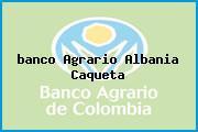 <i>banco Agrario Albania Caqueta</i>
